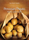 Peruvian Potato. History and recipes