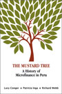 The Mustard Tree: A History of Microfinance in Peru