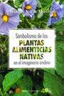 Simbolismo de las Plantas Alimenticias Nativas en el imaginario andino