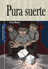 Pura suerte
