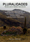 Pluralidades. Revista para el debate intercultural. Vol. 5 N° 6