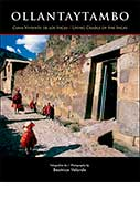 Ollantaytambo. Cuna viviente de los Incas / Living Cradle of the Incas