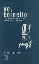 Yo, Cornelio. Las memorias de un centurin romano