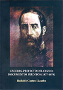 Cáceres, prefecto del Cuzco. Documentos inéditos (1877-1878)