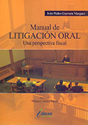 Manual de litigación oral. Una perspectiva fiscal