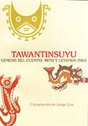 Tawantinsuyu. Gnesis del cuento, mito y leyenda Inka