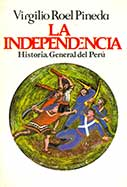 La independencia. Historia general del Perú