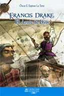 Francis Drake: El azote de Dios