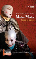 Mades Medus, teatro en escena