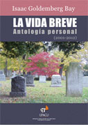 La vida breve. Antologa personal (2001-2012)