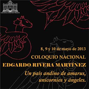 Coloquio Nacional Edgardo Rivera Martnez: Un pas andino de amarus, unicornios y ngeles